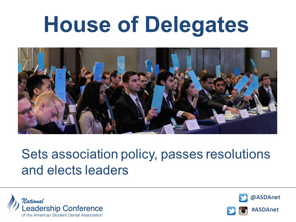 #ASDAnet @ASDAnet House of Delegates Sets association policy, passes resolutions and elects leaders