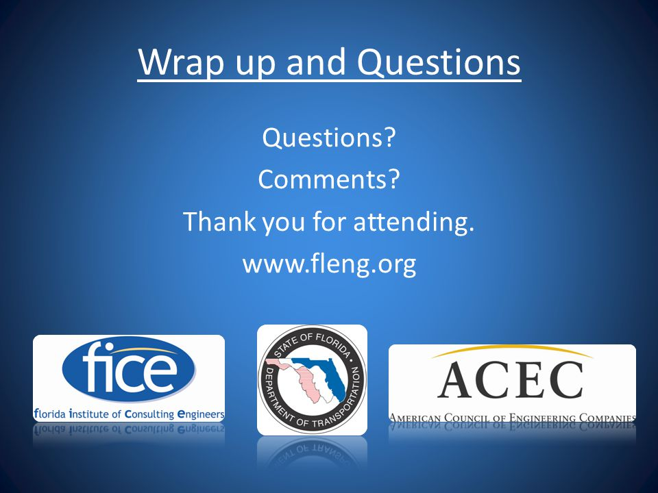 Wrap up and Questions Questions? Comments? Thank you for attending. www.fleng.org