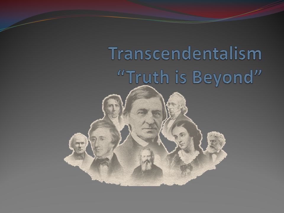 Transcendentalism Unitarian ministers realized that society and government controlled what people did and that the individual person as God's perfect creation, were capable of doing what is right through their souls and intuition.