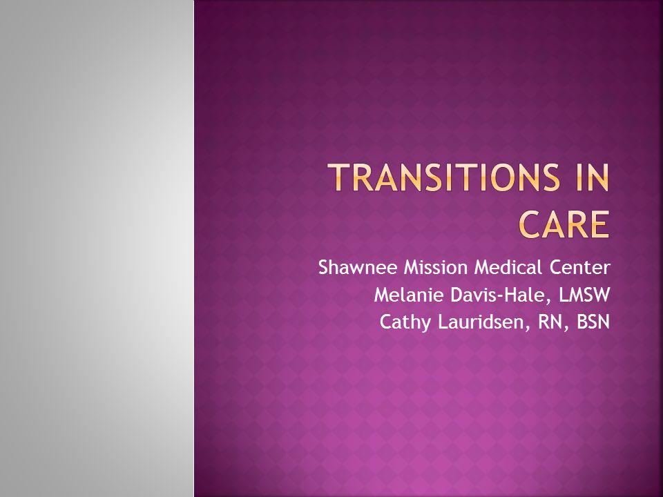 Shawnee Mission Medical Center Melanie Davis-Hale, LMSW Cathy Lauridsen, RN, BSN
