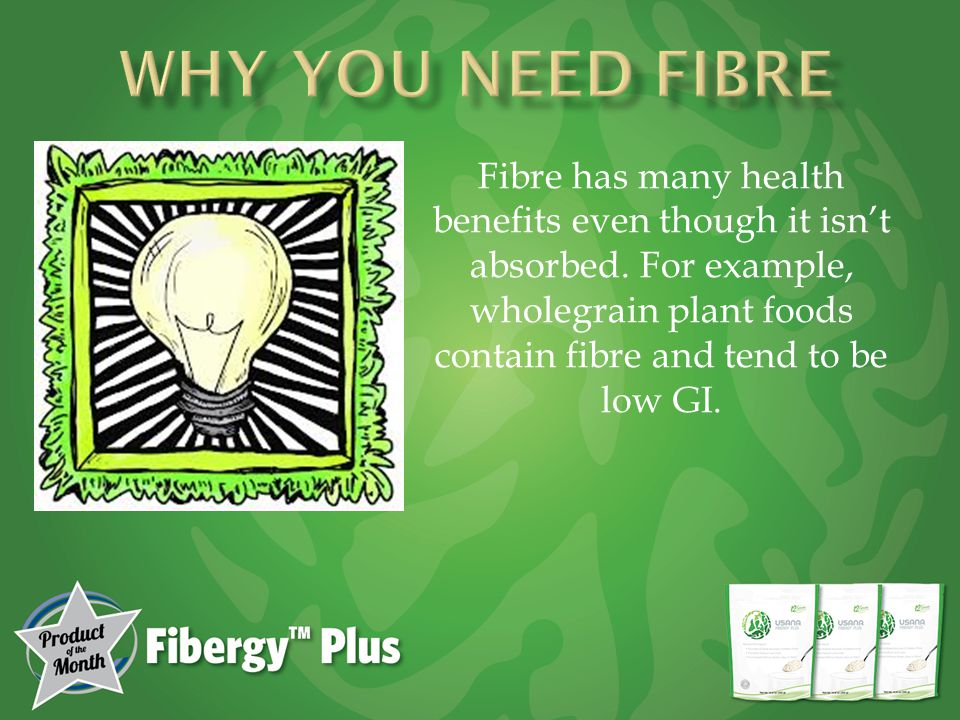 Fibre has many health benefits even though it isn't absorbed.