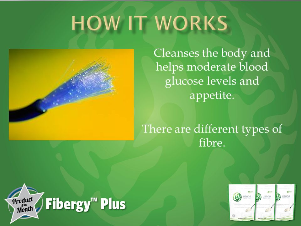 Cleanses the body and helps moderate blood glucose levels and appetite.