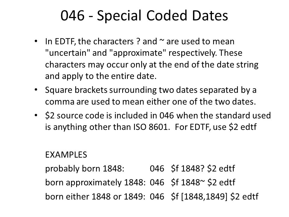 046 - Special Coded Dates In EDTF, the characters .