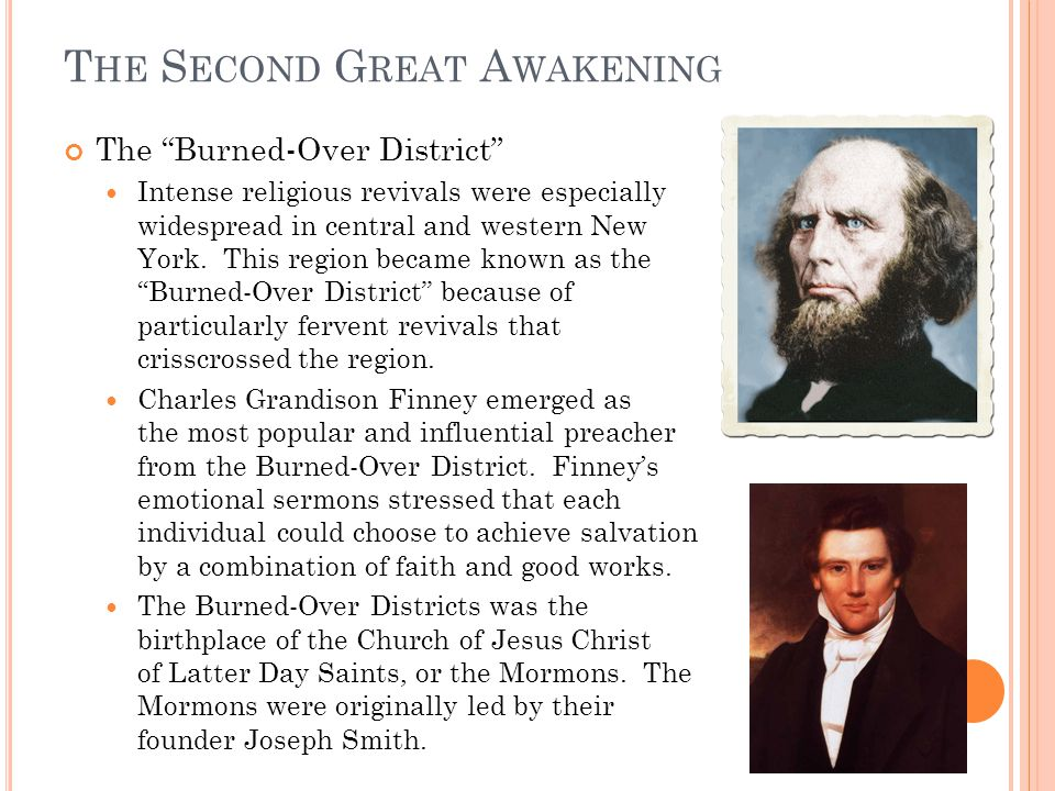 T HE S ECOND G REAT A WAKENING The Burned-Over District Intense religious revivals were especially widespread in central and western New York.