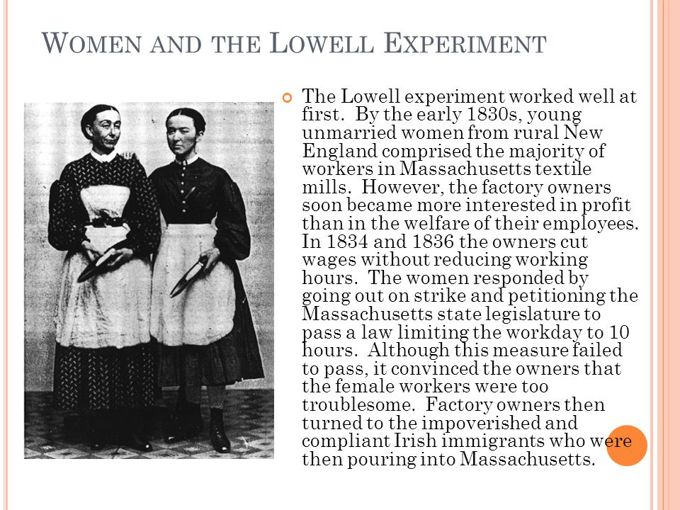 W OMEN AND THE L OWELL E XPERIMENT The Lowell experiment worked well at first.