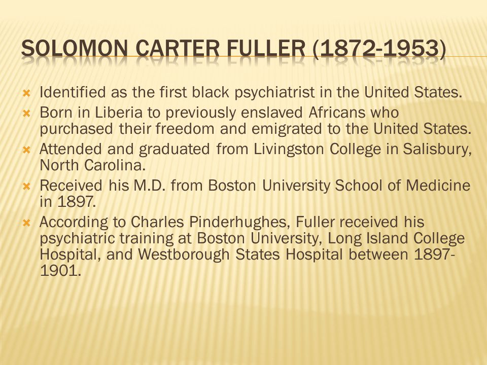  Identified as the first black psychiatrist in the United States.