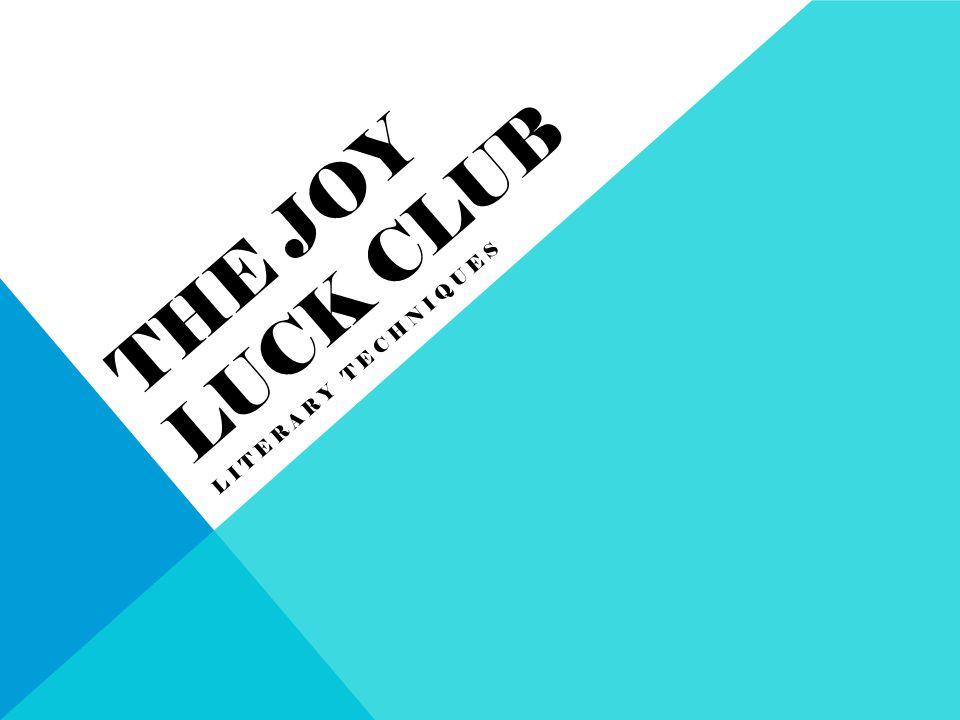 THE JOY LUCK CLUB LITERARY TECHNIQUES