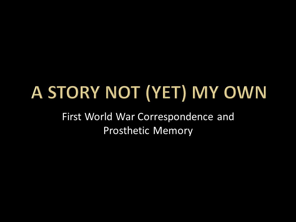 First World War Correspondence and Prosthetic Memory
