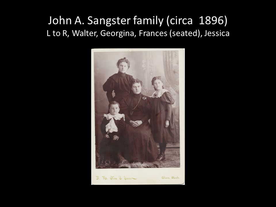 John A. Sangster family (circa 1896) L to R, Walter, Georgina, Frances (seated), Jessica