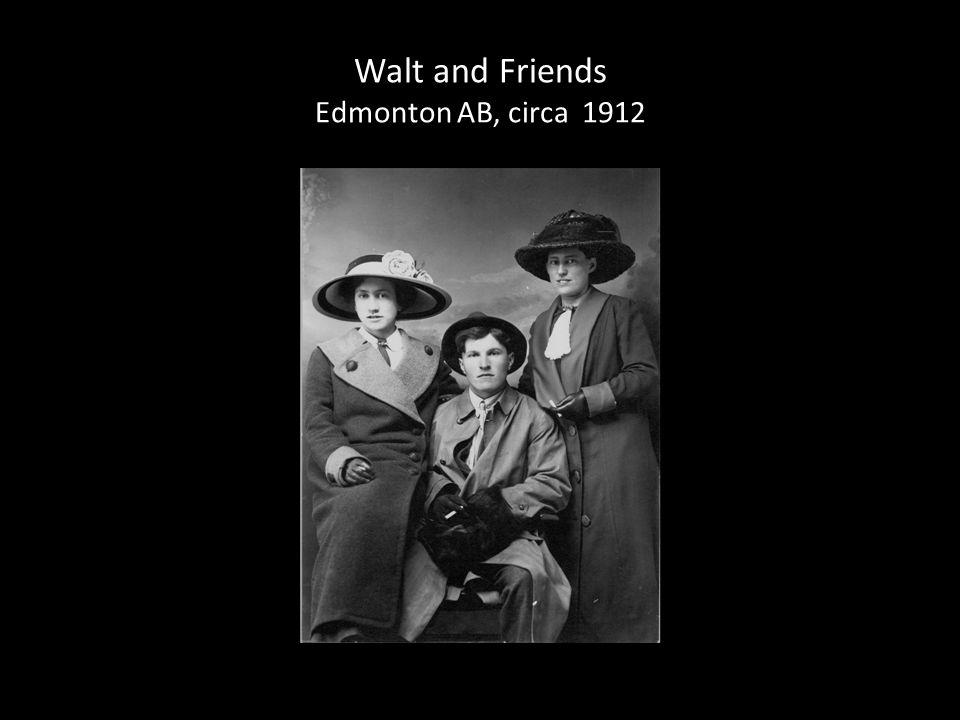 Walt and Friends Edmonton AB, circa 1912