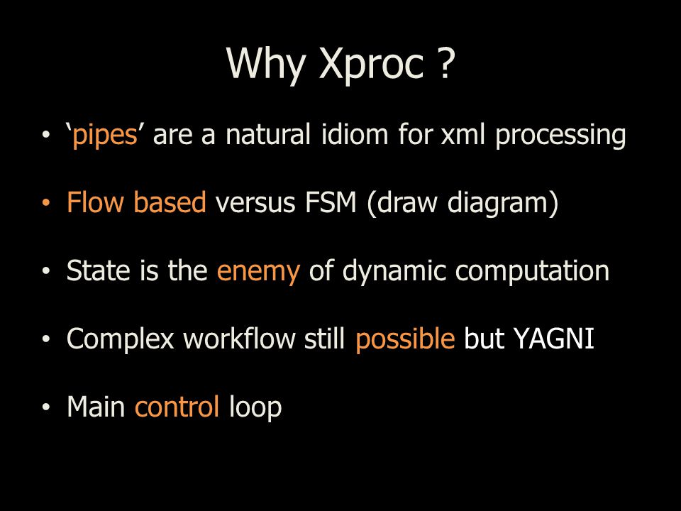 Why Xproc .