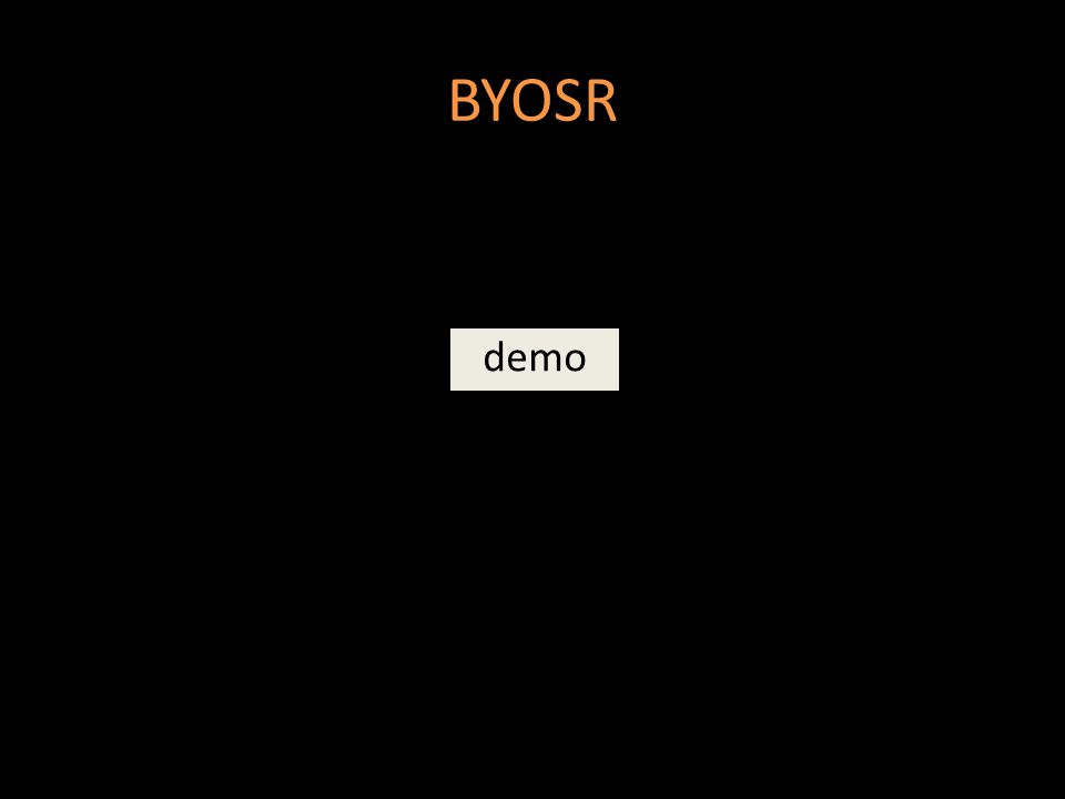 BYOSR demo