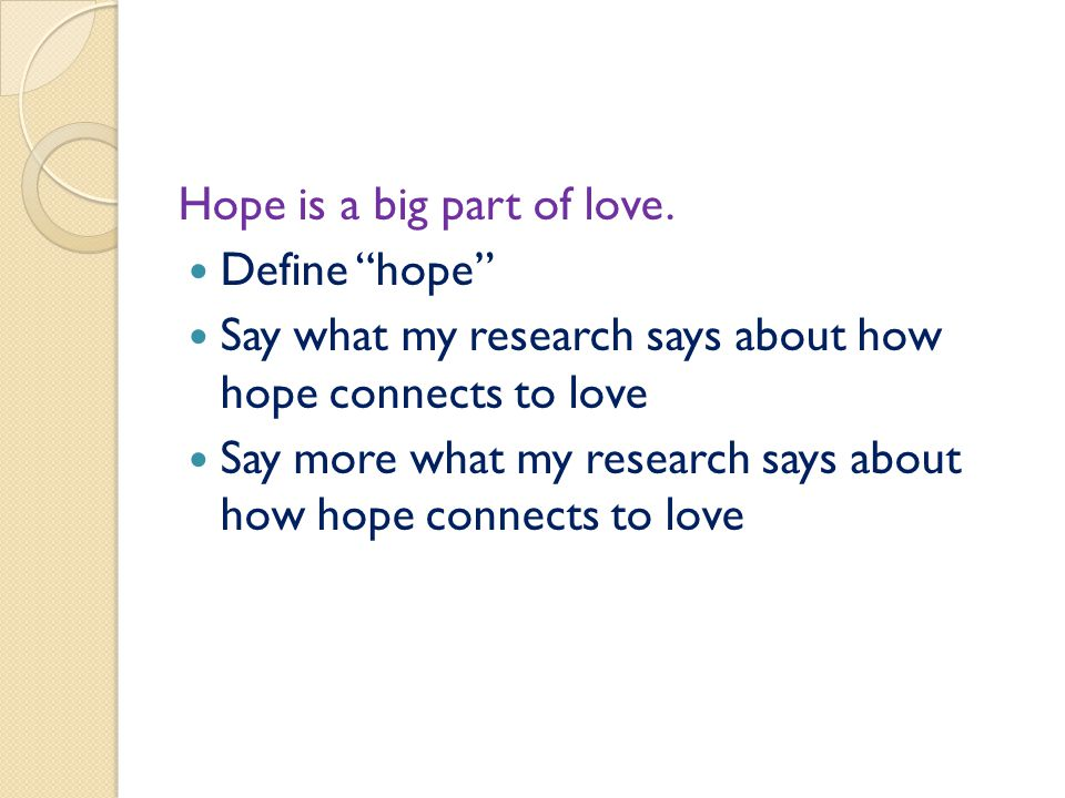 """Hope is a big part of love. Define """"hope"""" Say what my research says about how hope connects to love Say more what my research says about how hope conn"""