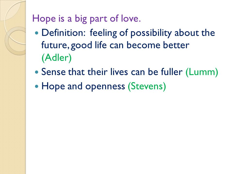 Hope is a big part of love.