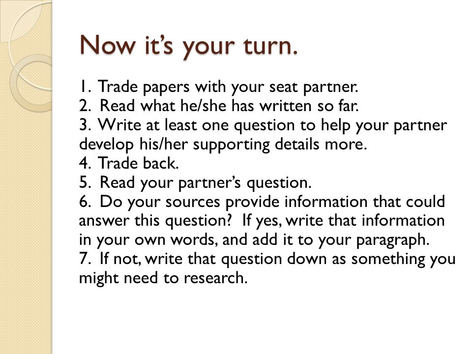 Now it's your turn. 1. Trade papers with your seat partner.