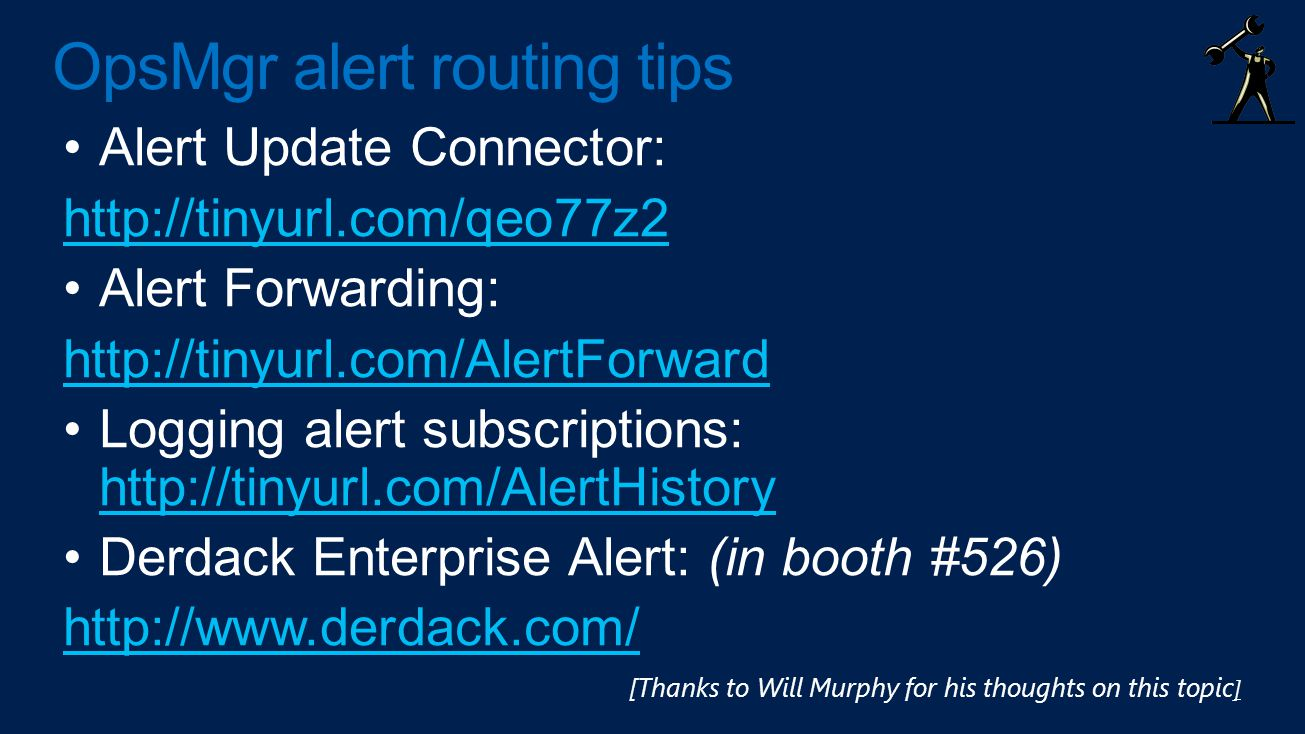OpsMgr alert routing tips [Thanks to Will Murphy for his thoughts on this topic ]