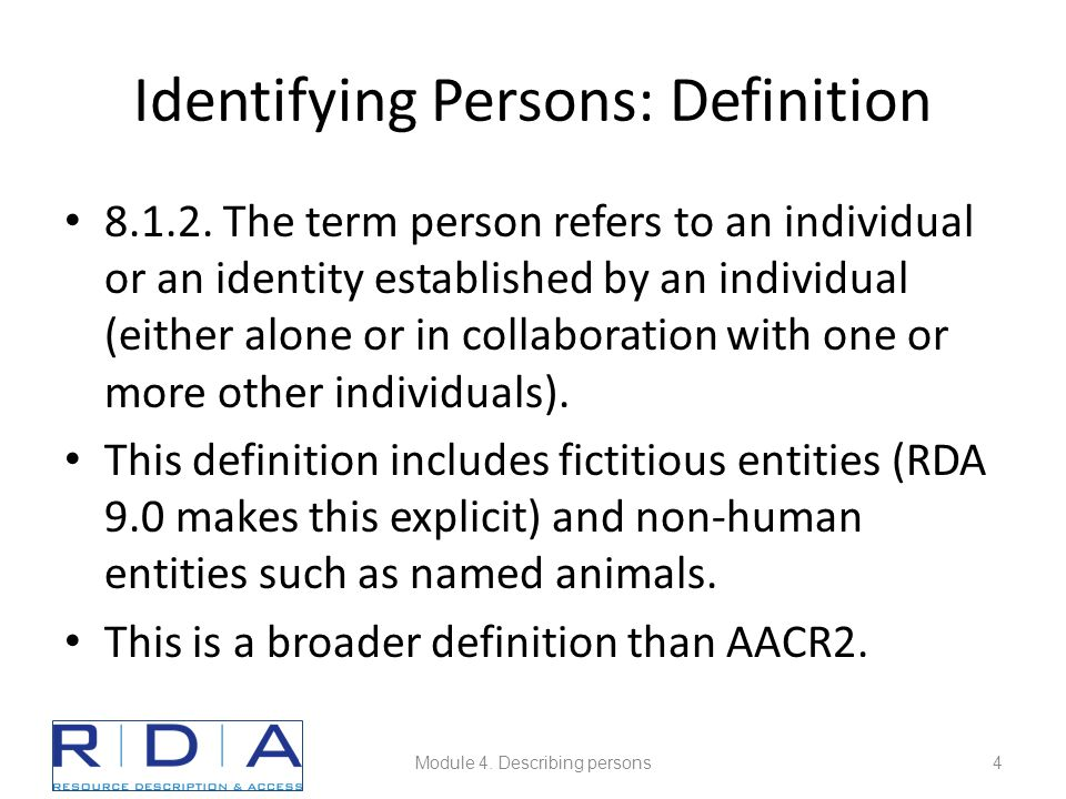 Identifying Persons: Definition 8.1.2. The term person refers to an individual or an identity established by an individual (either alone or in collabo
