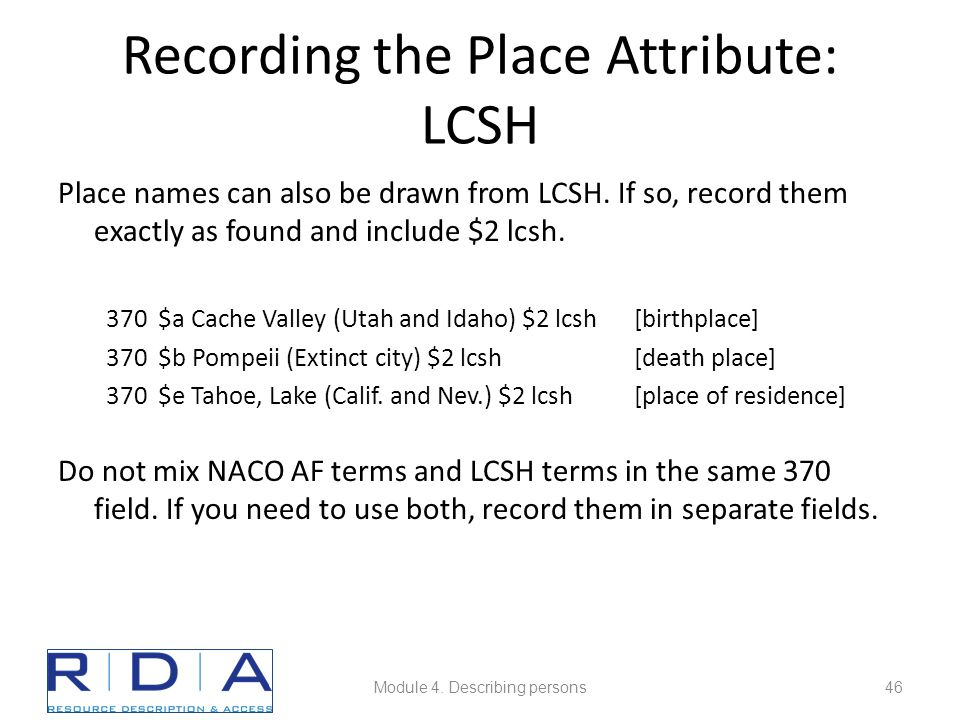 Recording the Place Attribute: LCSH Place names can also be drawn from LCSH.