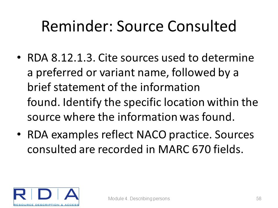 Reminder: Source Consulted RDA 8.12.1.3.