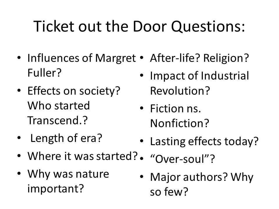 Ticket out the Door Questions: Influences of Margret Fuller.