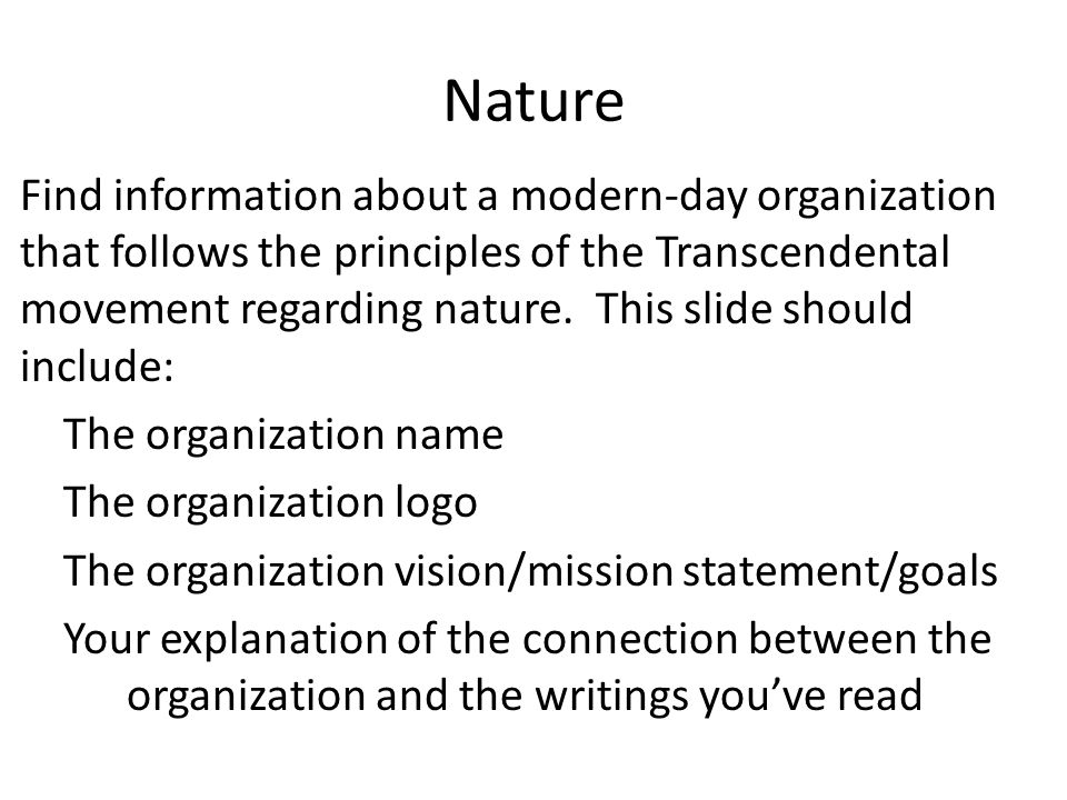 Nature Find information about a modern-day organization that follows the principles of the Transcendental movement regarding nature.