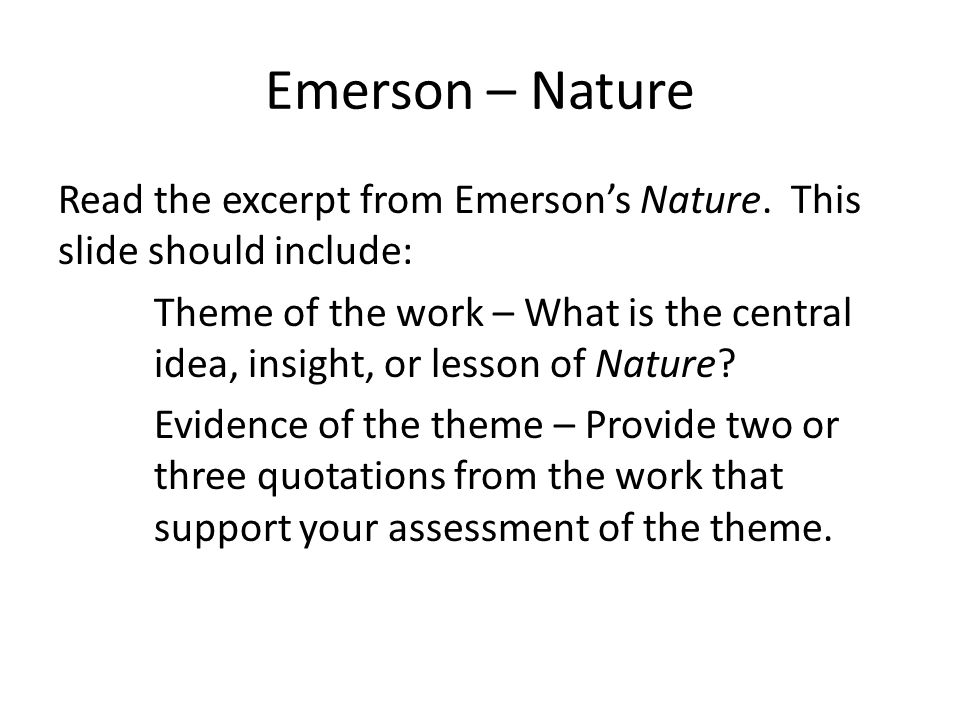 Emerson – Nature Read the excerpt from Emerson's Nature.