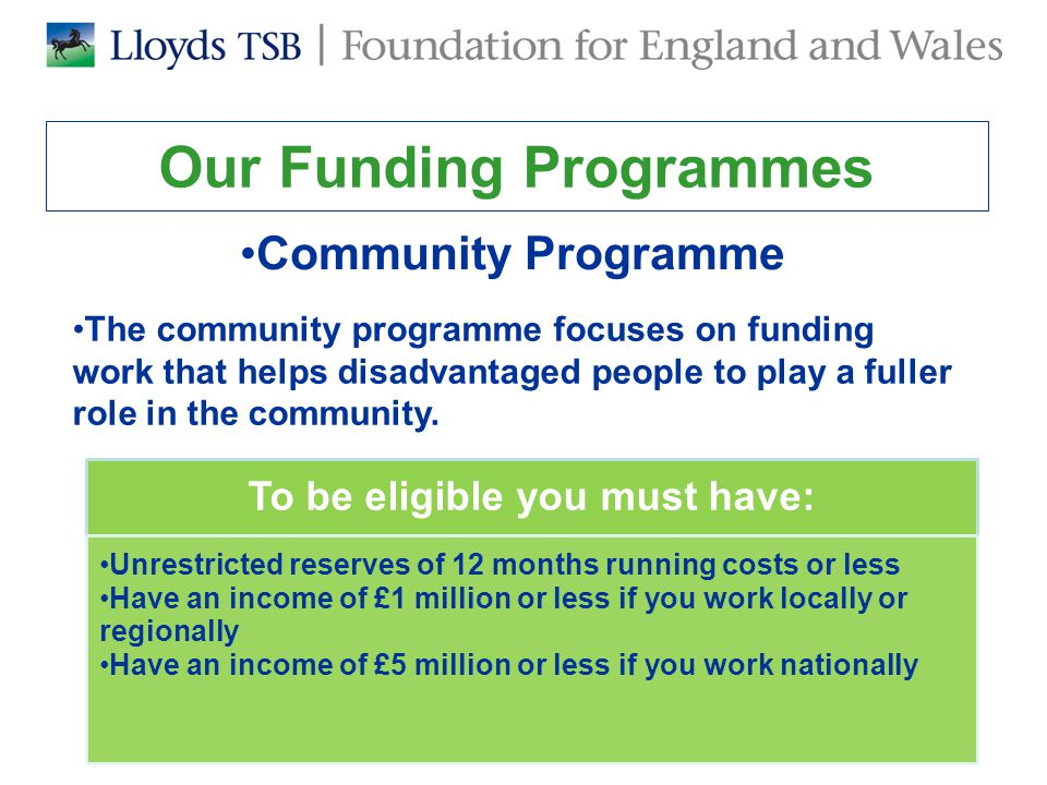 Our Funding Programmes Community Programme The community programme focuses on funding work that helps disadvantaged people to play a fuller role in the community.