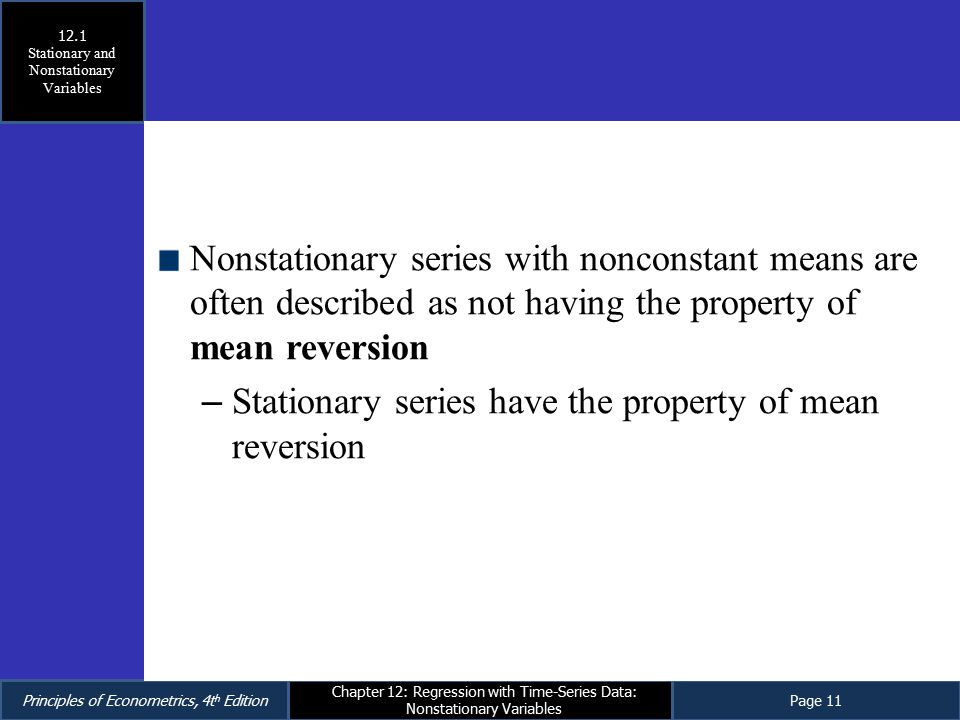 Principles of Econometrics, 4t h EditionPage 11 Chapter 12: Regression with Time-Series Data: Nonstationary Variables Nonstationary series with noncon