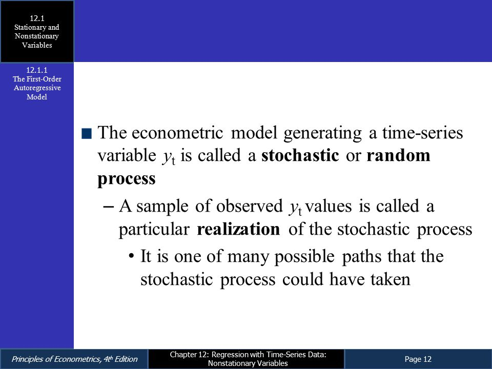 Principles of Econometrics, 4t h EditionPage 12 Chapter 12: Regression with Time-Series Data: Nonstationary Variables The econometric model generating