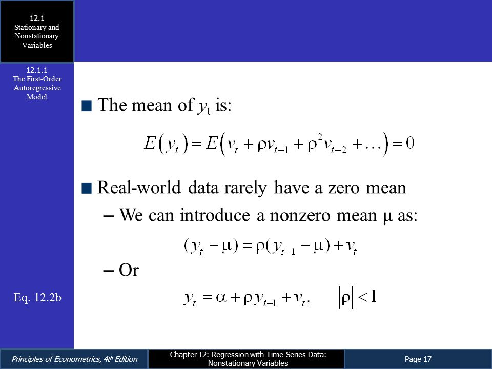 Principles of Econometrics, 4t h EditionPage 17 Chapter 12: Regression with Time-Series Data: Nonstationary Variables The mean of y t is: Real-world d