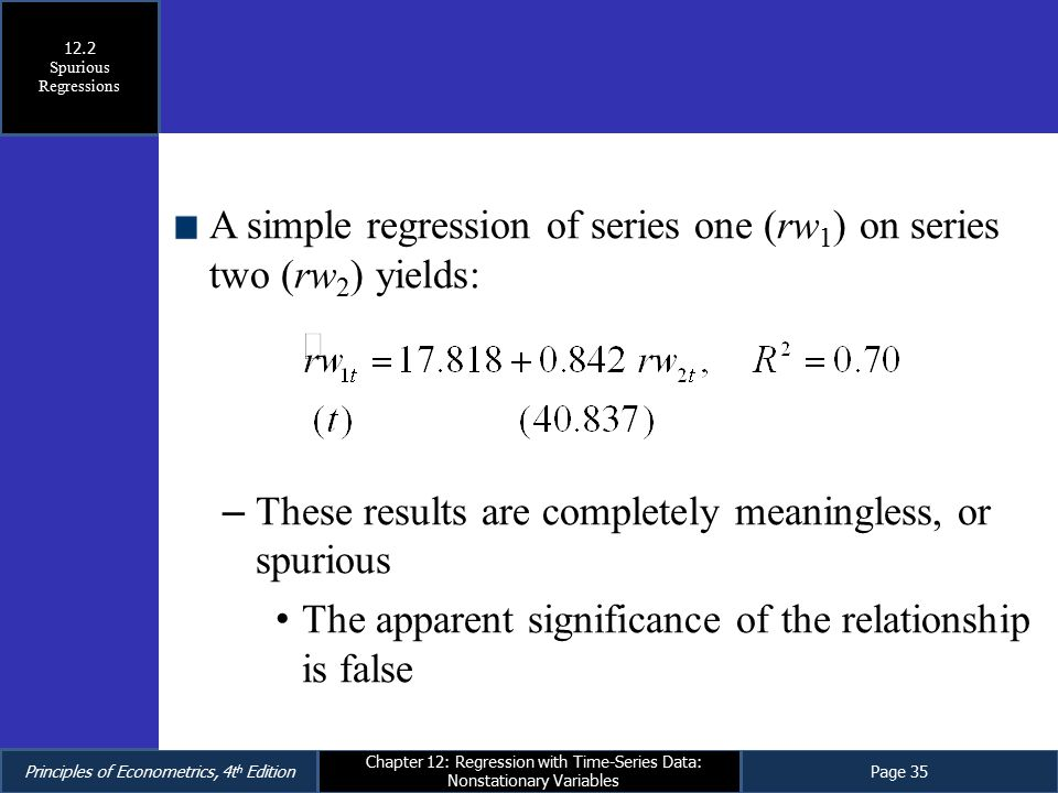 Principles of Econometrics, 4t h EditionPage 35 Chapter 12: Regression with Time-Series Data: Nonstationary Variables A simple regression of series on