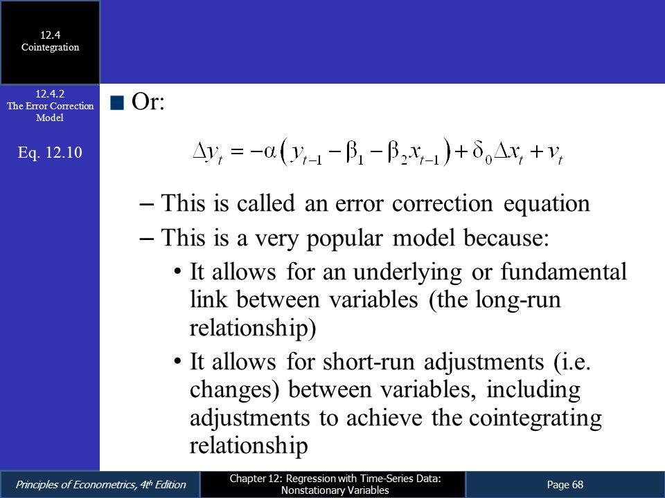 Principles of Econometrics, 4t h EditionPage 68 Chapter 12: Regression with Time-Series Data: Nonstationary Variables Or: – This is called an error co