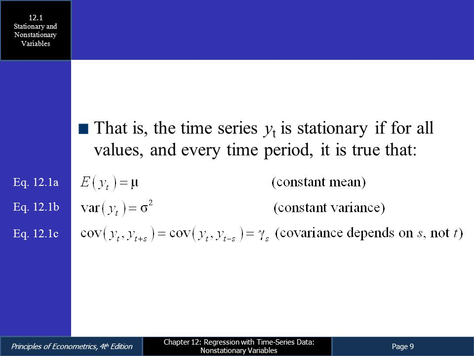 Principles of Econometrics, 4t h EditionPage 9 Chapter 12: Regression with Time-Series Data: Nonstationary Variables That is, the time series y t is s