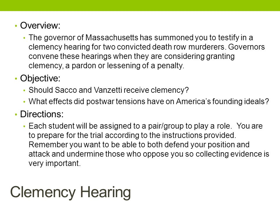 Overview: The governor of Massachusetts has summoned you to testify in a clemency hearing for two convicted death row murderers. Governors convene the