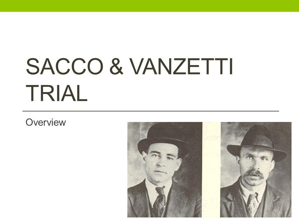 SACCO & VANZETTI TRIAL Overview