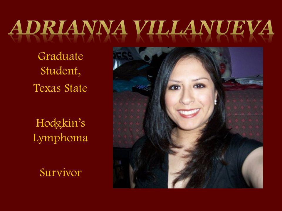 Graduate Student, Texas State Hodgkin's Lymphoma Survivor