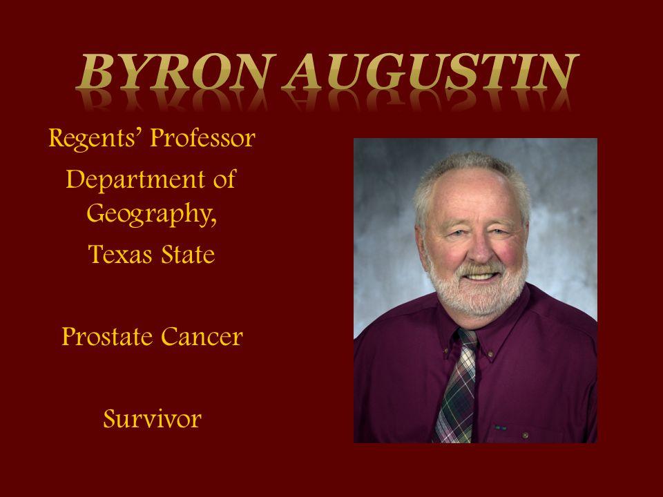 Regents' Professor Department of Geography, Texas State Prostate Cancer Survivor