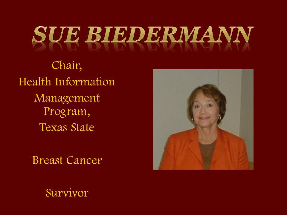 Chair, Health Information Management Program, Texas State Breast Cancer Survivor
