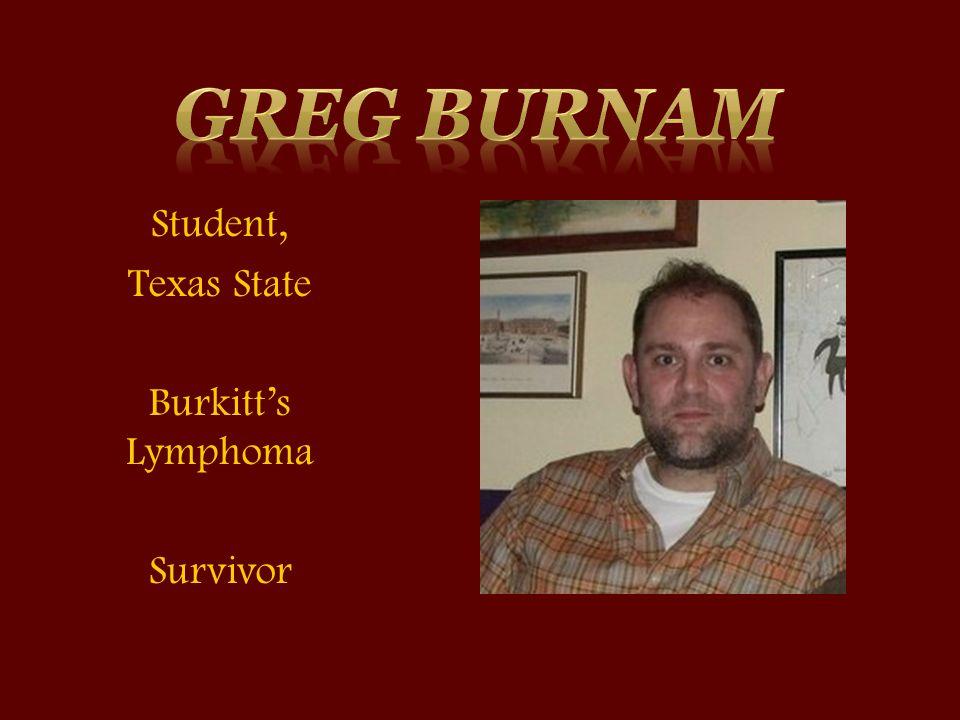 Student, Texas State Burkitt's Lymphoma Survivor
