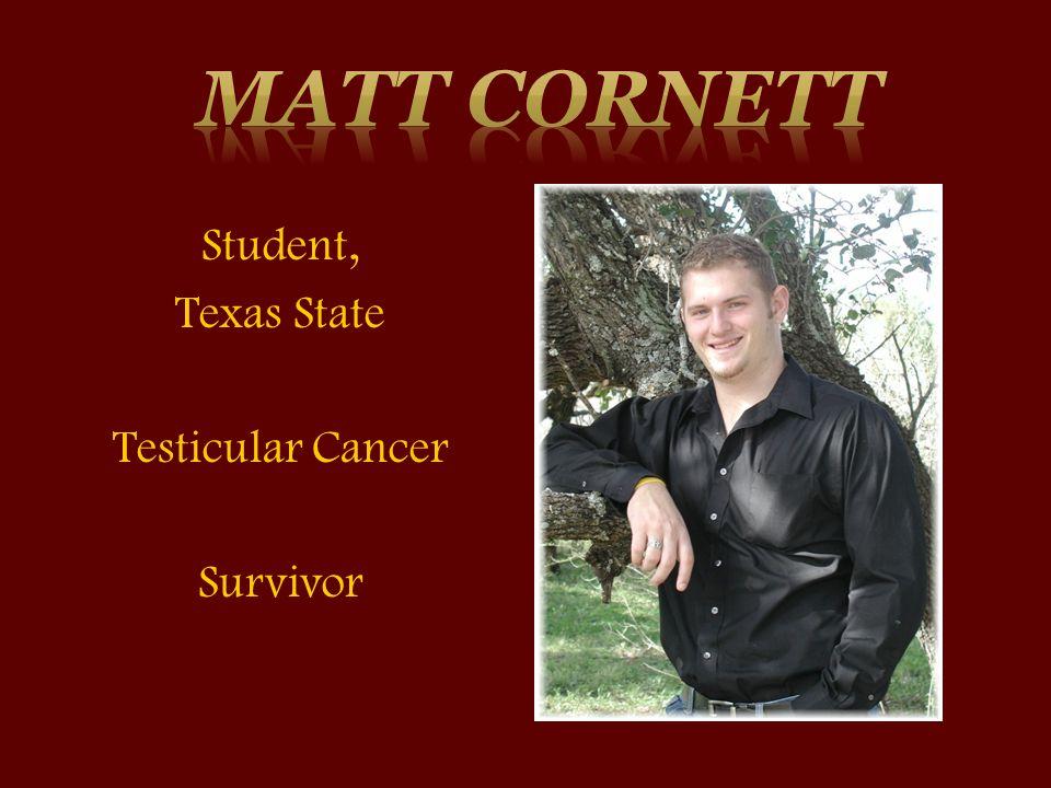 Student, Texas State Testicular Cancer Survivor