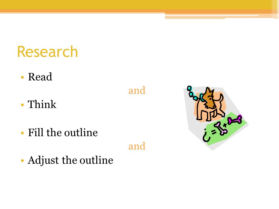 Research Read and Think Fill the outline and Adjust the outline