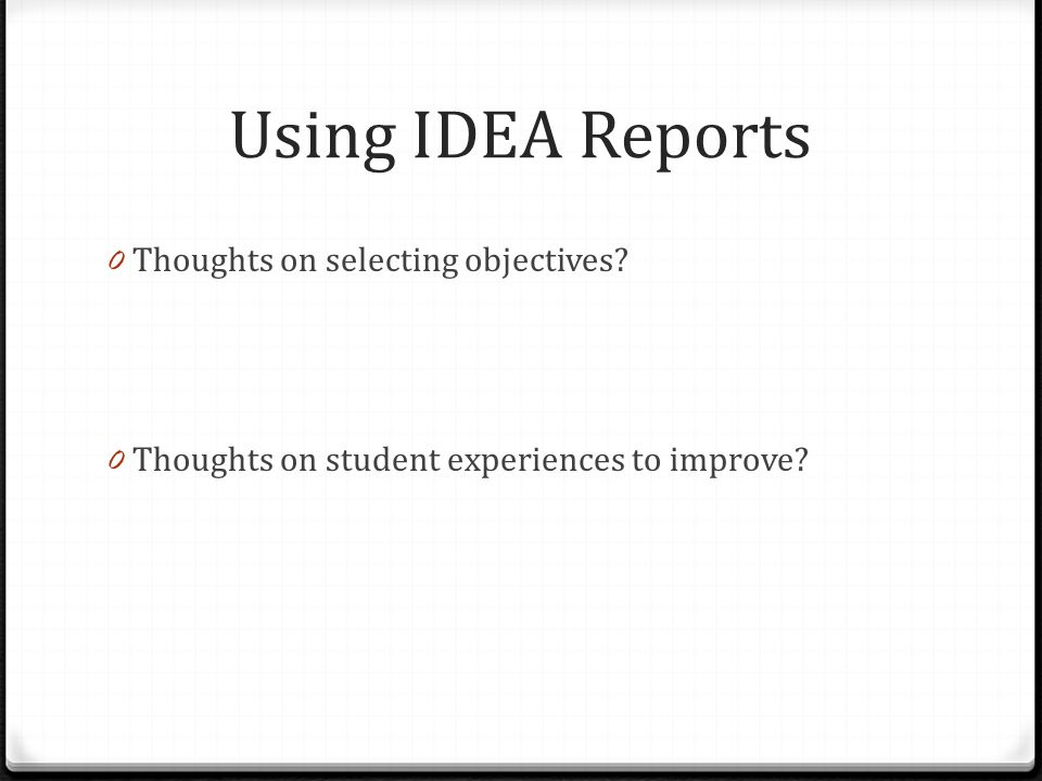 Using IDEA Reports 0 Thoughts on selecting objectives.