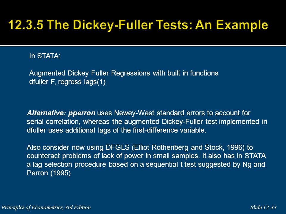 In STATA: Augmented Dickey Fuller Regressions with built in functions dfuller F, regress lags(1) Alternative: pperron uses Newey-West standard errors
