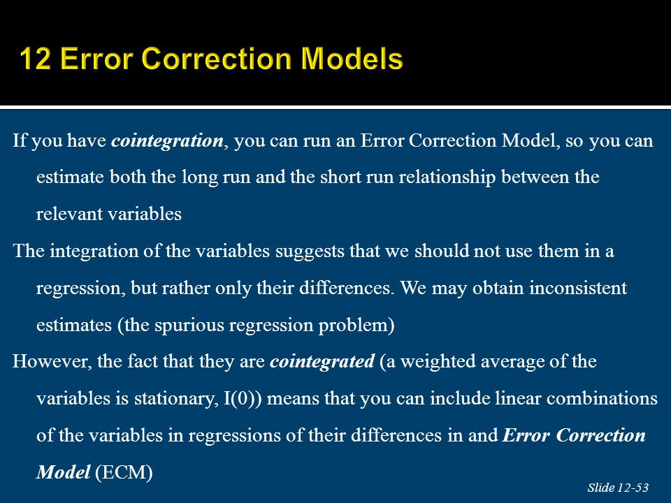 If you have cointegration, you can run an Error Correction Model, so you can estimate both the long run and the short run relationship between the rel
