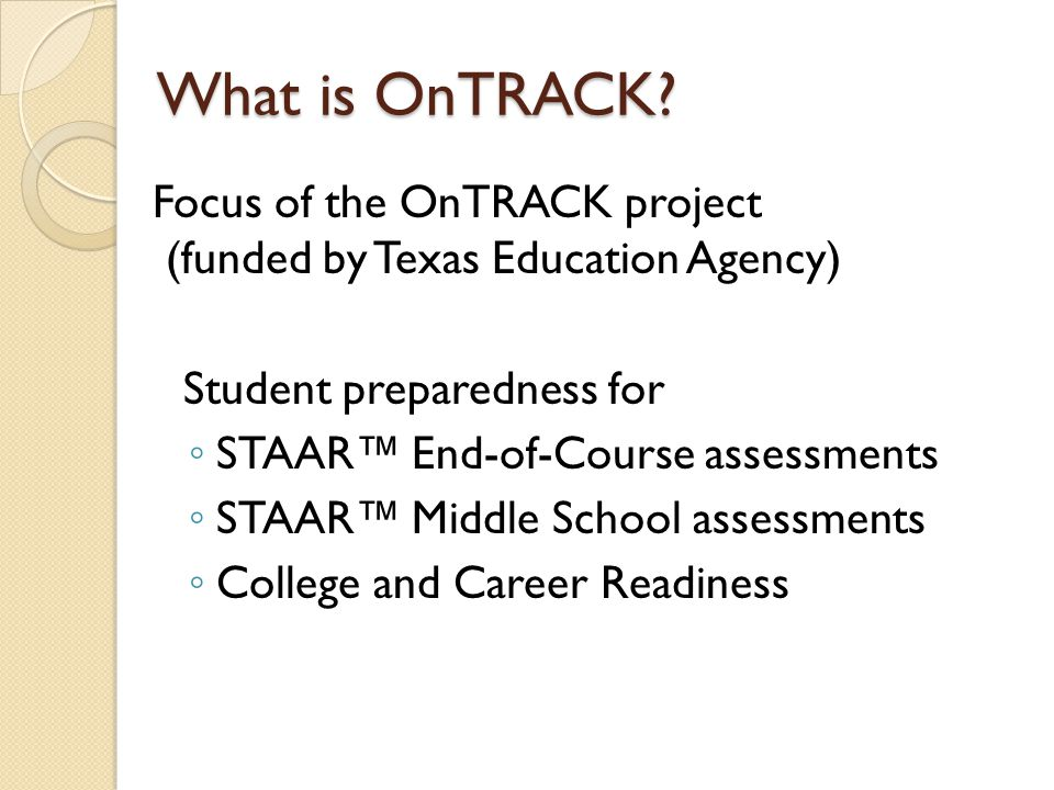 About OnTRACK Nearly 600 lessons have been developed Materials are available in Project Share Additional resources are will be made available as they are developed.