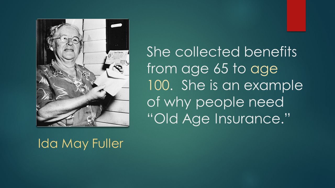 She collected benefits from age 65 to age 100.