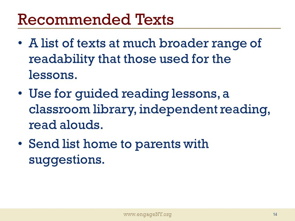 www.engageNY.org Recommended Texts A list of texts at much broader range of readability that those used for the lessons.