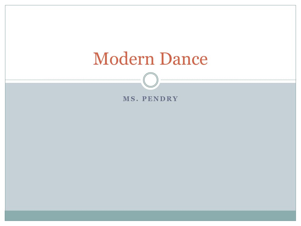 MS. PENDRY Modern Dance