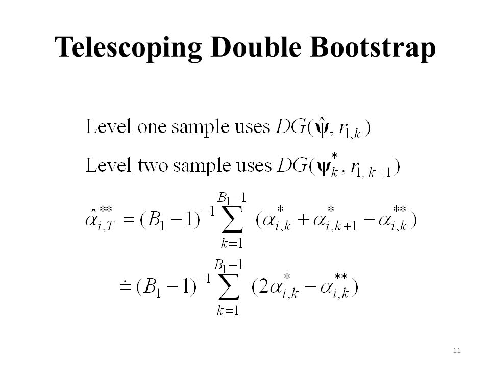 Telescoping Double Bootstrap 11