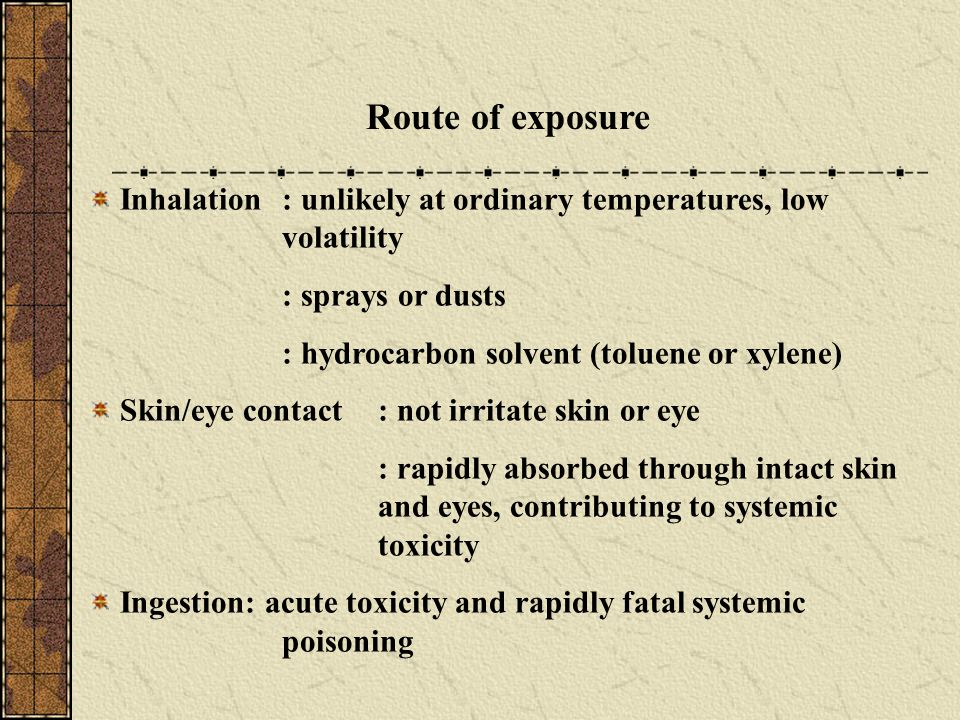 Route of exposure Inhalation: unlikely at ordinary temperatures, low volatility : sprays or dusts : hydrocarbon solvent (toluene or xylene) Skin/eye c